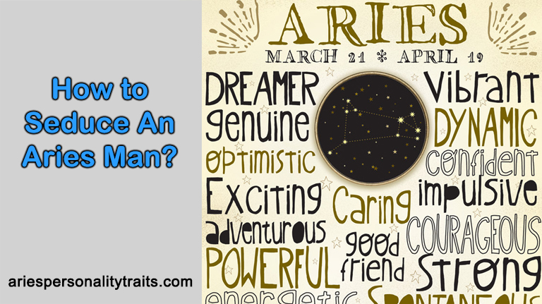 How To Seduce An Aries Man?