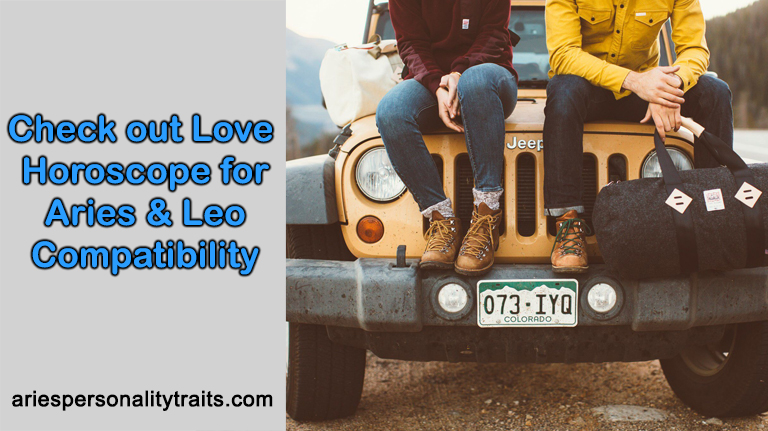 Check out Love Horoscope 2020 for Aries and Leo Compatibility