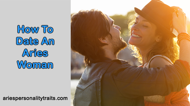 How To Date An Aries Woman
