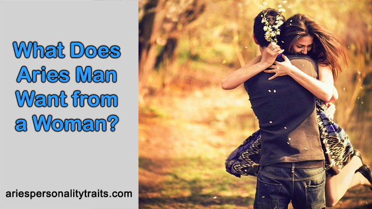 What Does Aries Man Want from a Woman?
